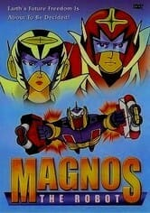 Your Bad Anime Night Needs: Magnos the Robot