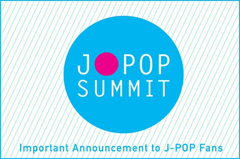 2018 J-Pop Summit Officially Cancelled